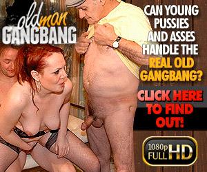 Old Man Gangbang